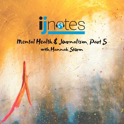 Mental health and journalism, Part 5: A conversation with Hannah Storm