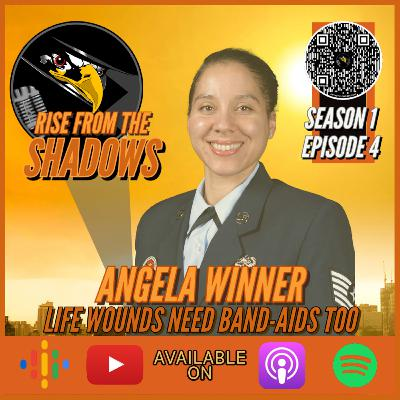 Rise From The Shadows   S1E4: Life Wounds Need Band-Aids Too with Angela Winner
