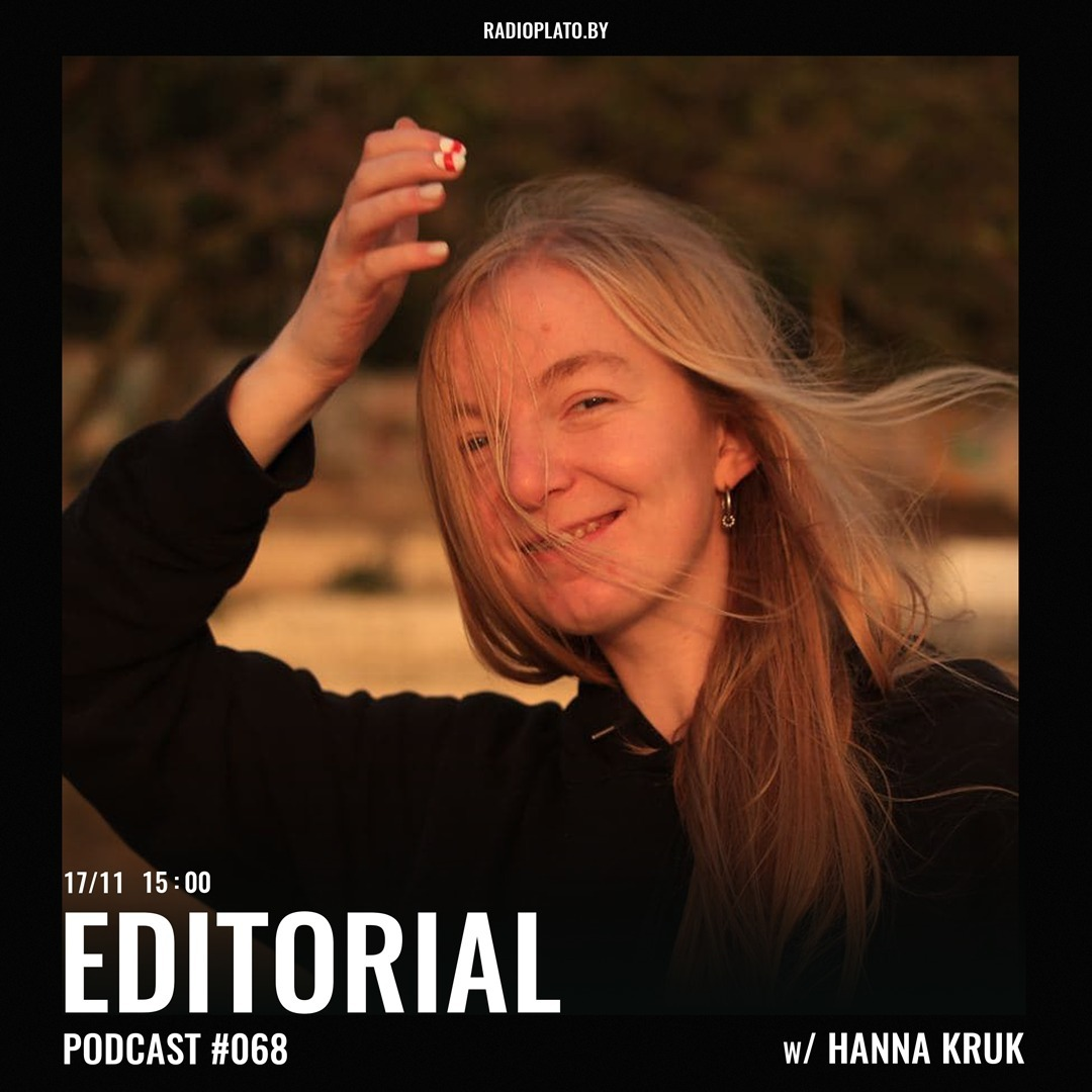 Radio Plato - Editorial Podcast #68 w/ Hanna Kruk