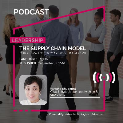 102. The supply chain model for growth: From global to glocal