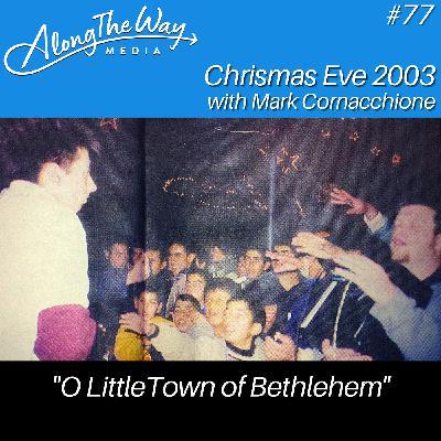 """O Little Town of Bethlehem"" - Mark Cornacchione AlongTheWay 77"