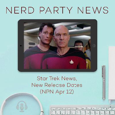 Star Trek News, New Release Dates (NPN Apr 12)