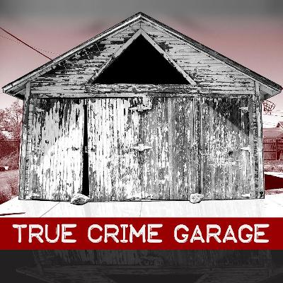 The Very Best of True Crime Garage ////// 453