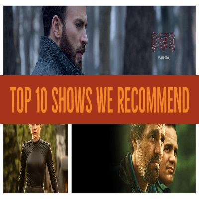 Top 10 Shows We Recommend