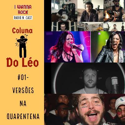 Coluna do Léo #01- Versões na quarentena