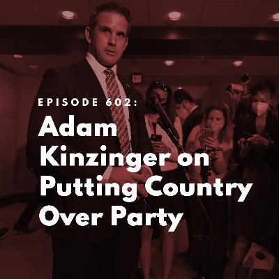 Adam Kinzinger on Putting Country Over Party