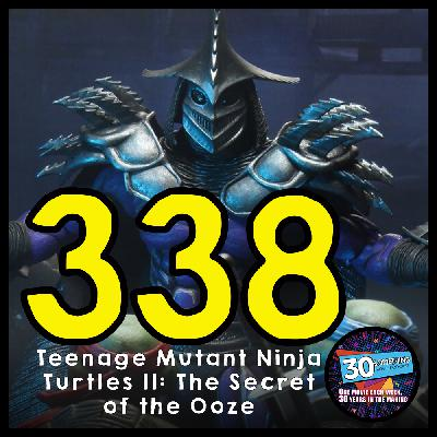 """Episode #338: """"The Missing Link!""""   TMNT 2: The Secret of the Ooze (1991)"""