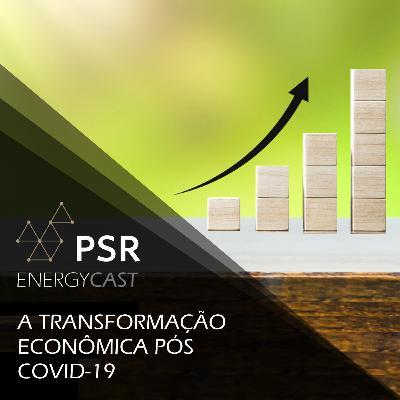 020 PSR Energycast - A transformação econômica pós COVID-19