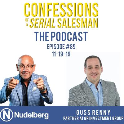 Confessions of a Serial Salesman The Podcast with Gus Renny, Partner at GR Investment Group