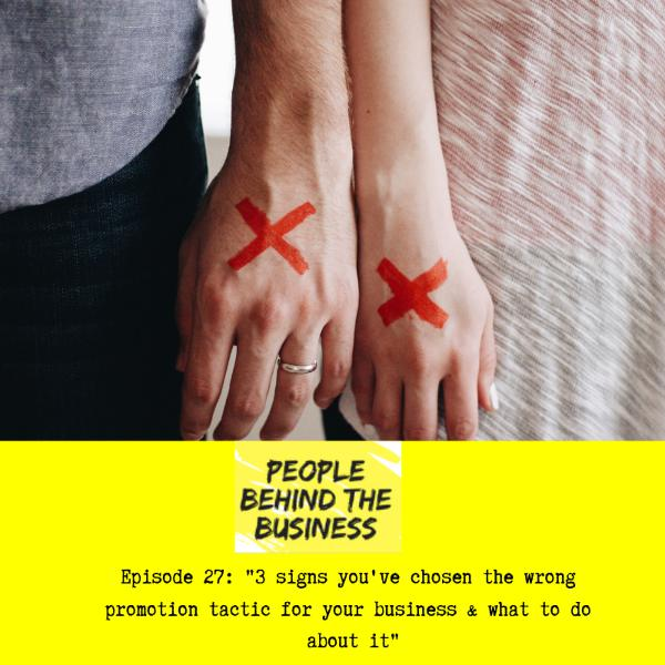3 signs you've chosen the wrong promotion tactic for your business & what to do about it