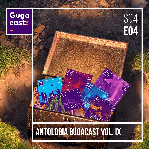 Antologia Gugacast Vol. IX - Gugacast - S04E04