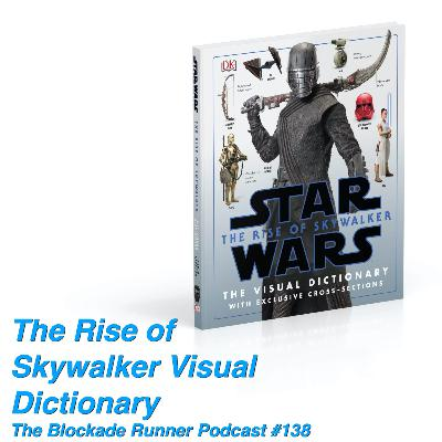 The Rise of Skywalker Visual Dictionary - The Blockade Runner Podcast #138