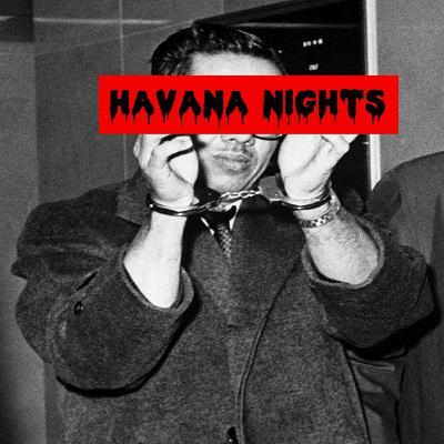 Episode 157: Havana Nights