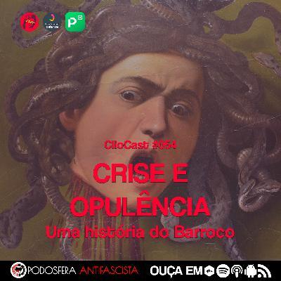 ClioCast #054: Crise e Opulência