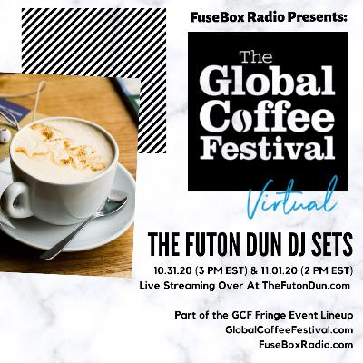 FuseBox Radio #618: DJ Fusion's The Futon Dun Livestream DJ Mix Fall Session #9 (2020 Global Coffee Festival Saturday Mix)