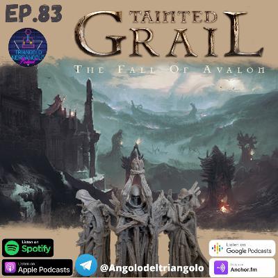 Tainted Grail: quando gli open world incontrano il gioco da tavolo Ep 83