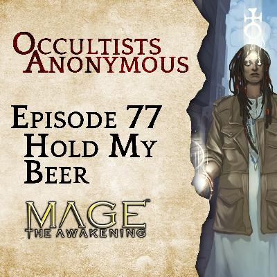 Episode 77: Hold My Beer