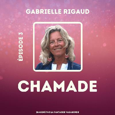 """#3 - Gabrielle Rigaud - """"Qu'est-ce que je pourrais faire d'autre, de mieux que ça ?"""""""