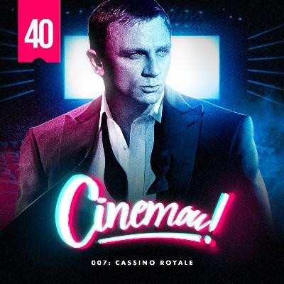40 - 007: Cassino Royale (2006)
