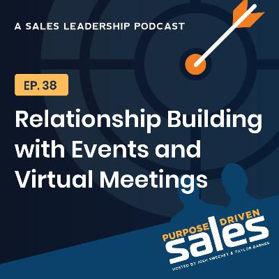 Episode 38: Relationship Building with Events and Virtual Meetings