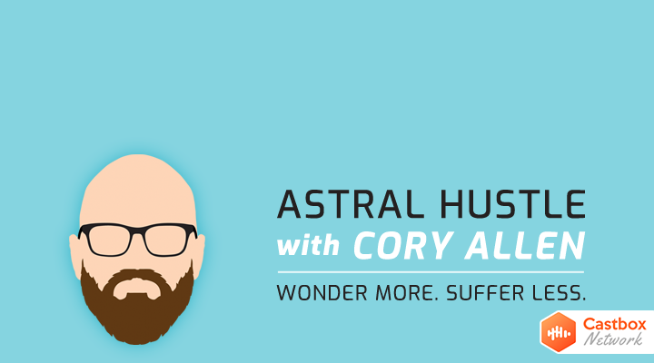 The Astral Hustle with Cory Allen