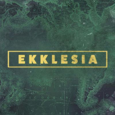 Ekklesia Pt. 4 // Living into God's Story