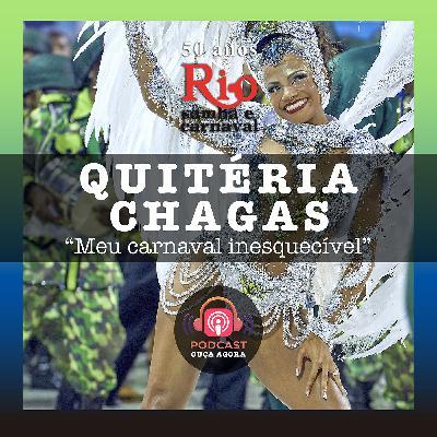 Ep. 20 - Quitéria Chagas - Meu Carnaval Inesquecível