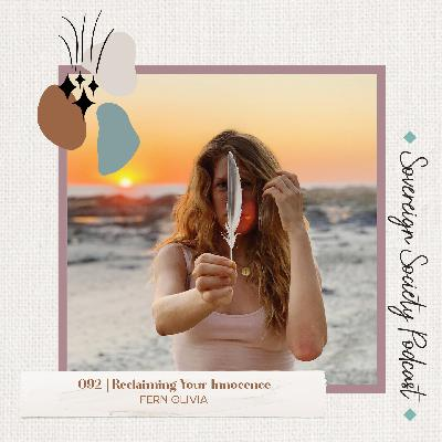 092 | Reclaiming Your Innocence / Fern Olivia
