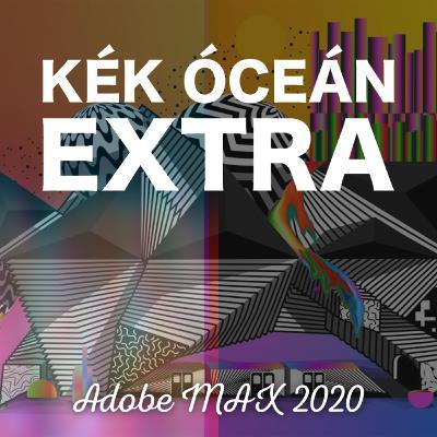 Ilyen volt a 2020-as Adobe MAX esemény! | Kék Óceán Podcast Extra #41