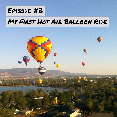 Up, Up and Away! My First Ride on A Hot Air Balloon