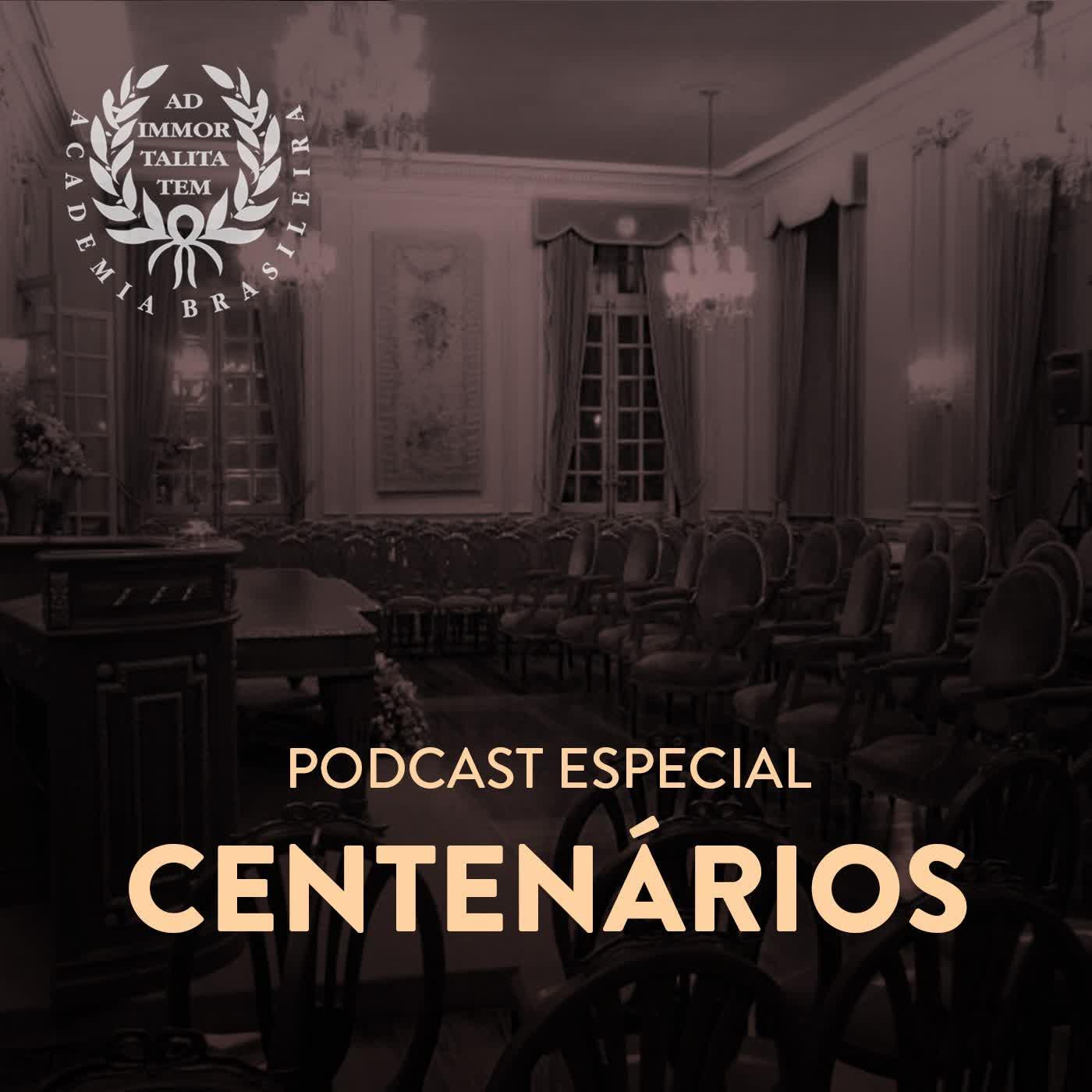 Podcast Especial da ABL: Centenários