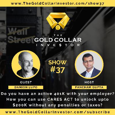 TGCI 37: Do you have an active 401K with your employer? How you can use CARES ACT to unlock upto $200K without any penalties or taxes?