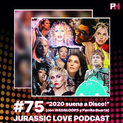 #75 - 2020 suena a Disco!