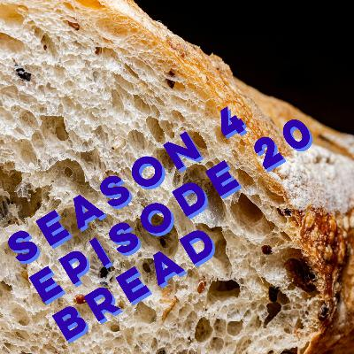 S4E20: Bread
