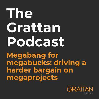 Megabang for megabucks: driving a harder bargain on megaprojects