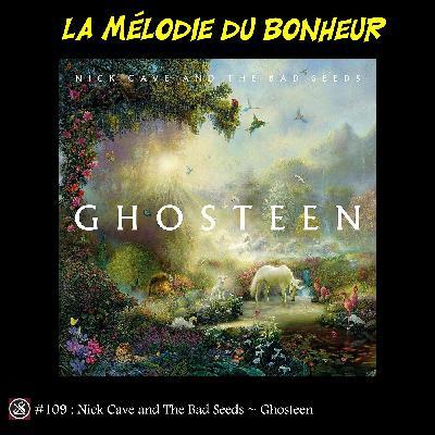 LMDB #109 : Nick Cave et Ghosteen, Seychelles ?