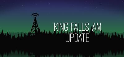 King Falls AM Update