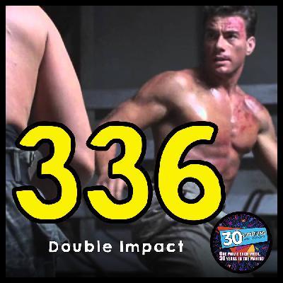 "Episode #336: ""Go Back to Disneyland""   Double Impact (1991)"