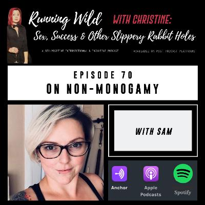 Ep 70: On Non-monogamy, with Sam