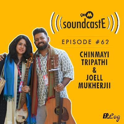 Ep.62: 9XM SoundcastE - Chinmayi Tripathi & Joell Mukherjii