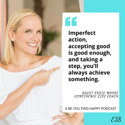 E38 GUEST Susie Moore shares how to be confident
