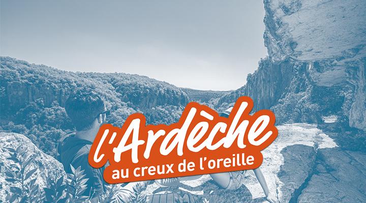 L'Ardèche au creux de l'oreille