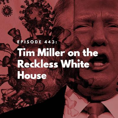Tim Miller on the Reckless White House
