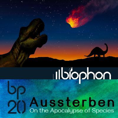 bp20: Aussterben - On the Apocalypse of Species