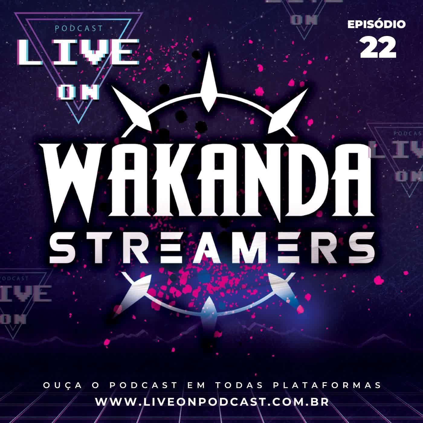 Live On Podcast - Convidado: Wakanda Streamers - Episódio 22