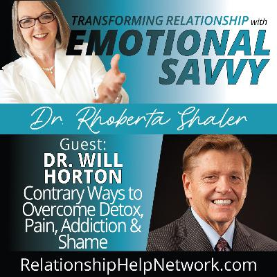 Contrary Ways to Overcome Detox, Pain, Addiction & Shame  GUEST: Dr. Will Horton