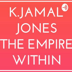 K.Jamal Jones -The Empire Within  (Trailer)