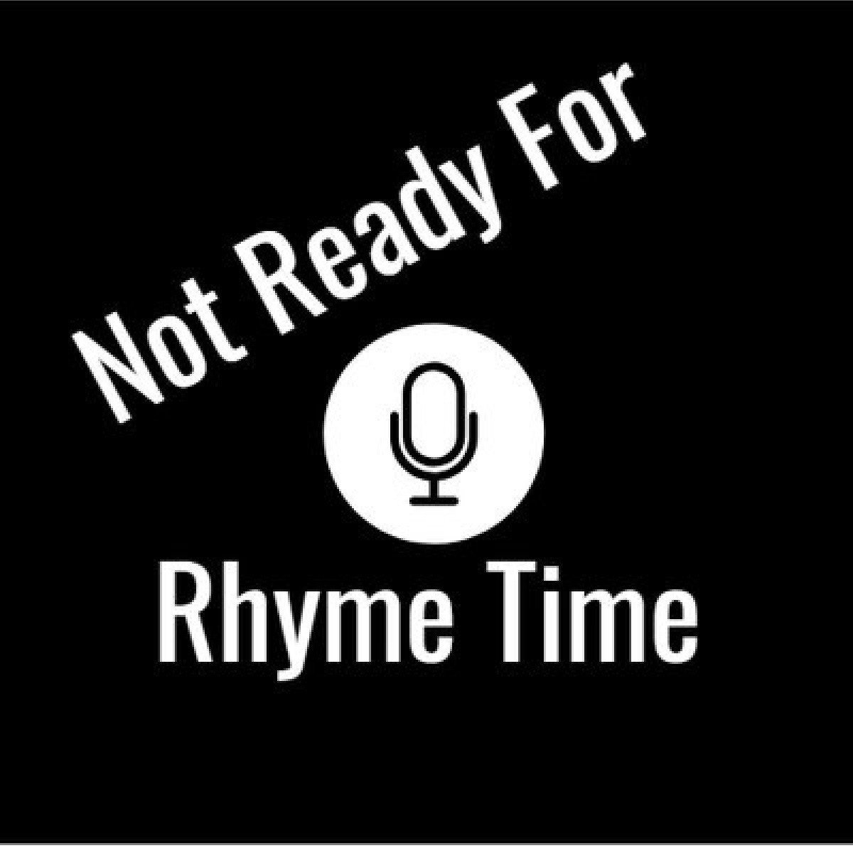 Ep. 39- Happy Anniversary to Not Ready For Rhyme Time!