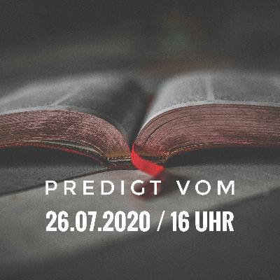 PREDIGT - 09.08.2020 / 16 Uhr