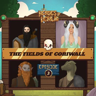 #8 The Fields of Coriwall PART 3 - Heroes Of Verilia - Dungeons and dragons 5e oneshot
